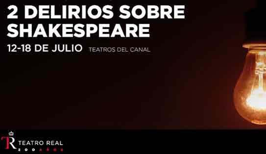 Los Teatros del Canal presentan 2 delirios sobre Shakespeare