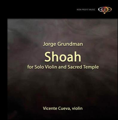 Reseña cd: Grundman: Shoah. V.Cueva, violín