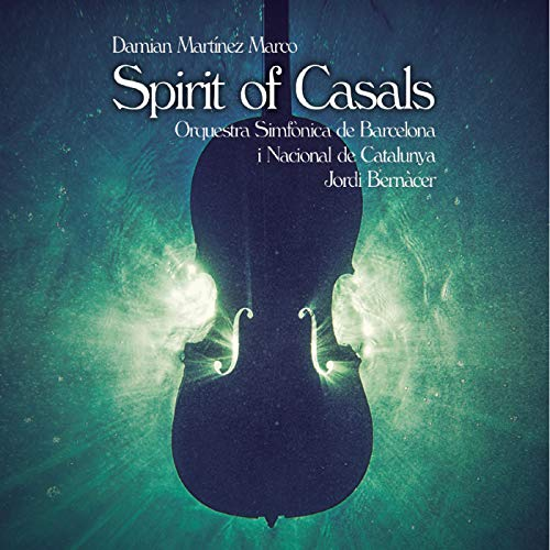 Reseña CD: Spirit of Casals. Martínez Marco