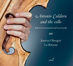 Reseña cd: A.Caldara & the Cello. J.Obregón, La Ritirata